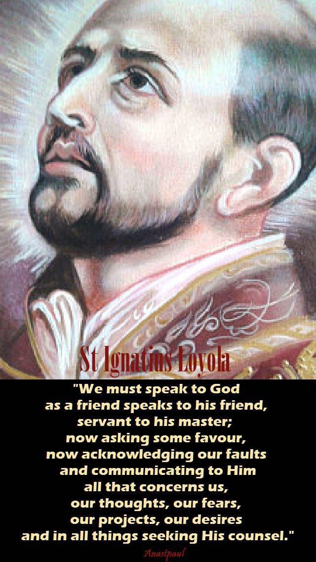 we must speak to god - st ignatius