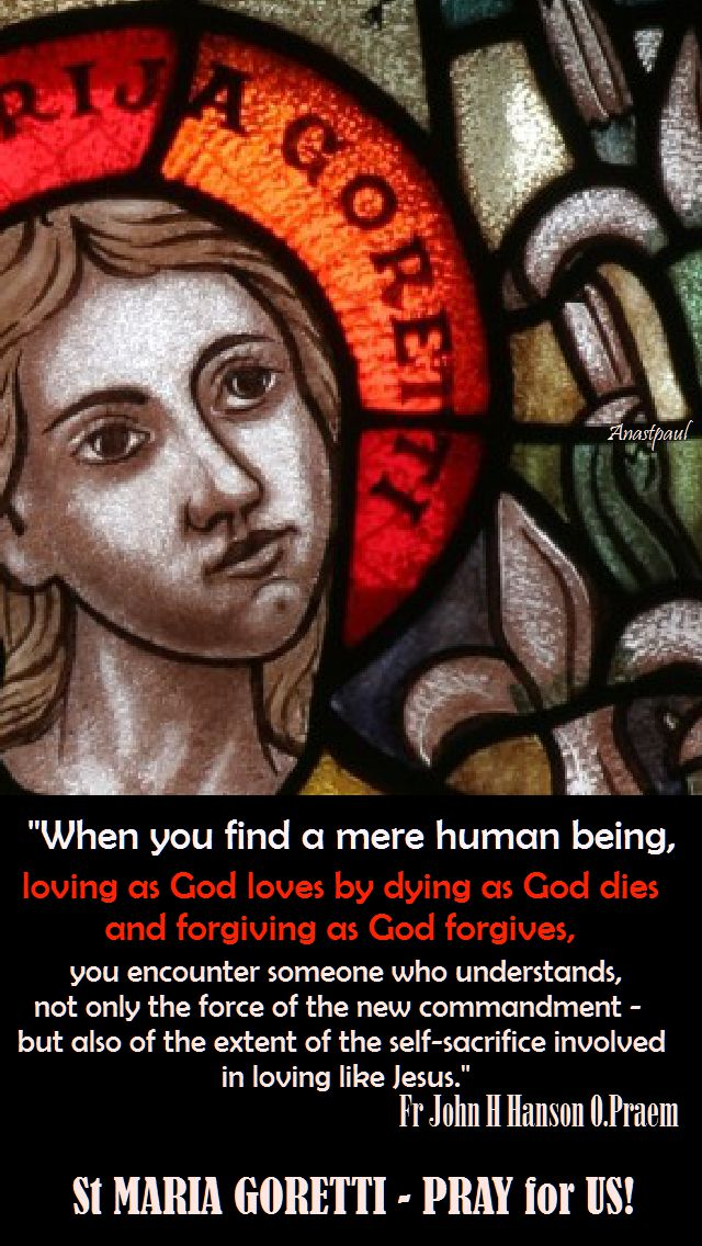 when you find a mere human being -st maria goretti