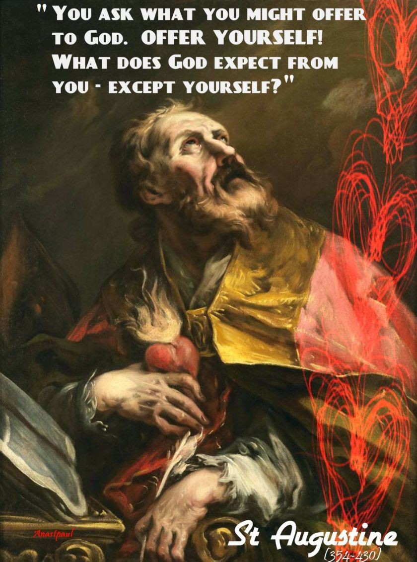 you ask what you might offer to god - st augustine