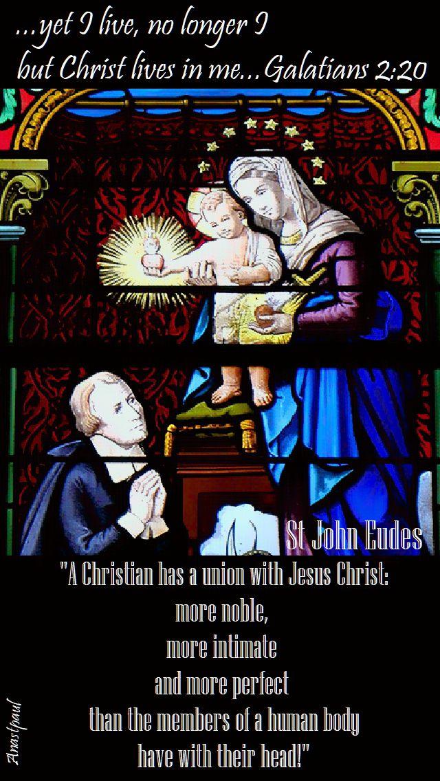 a christian has a union with jesus christ - st john eudes