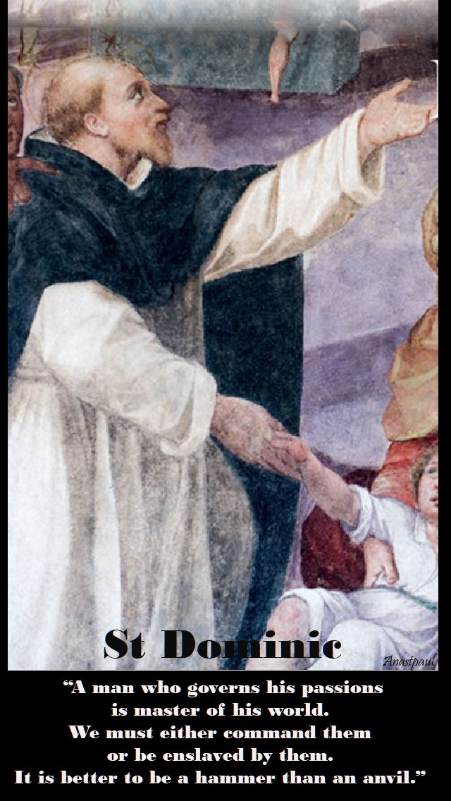 a man who governs his passions - st dominic
