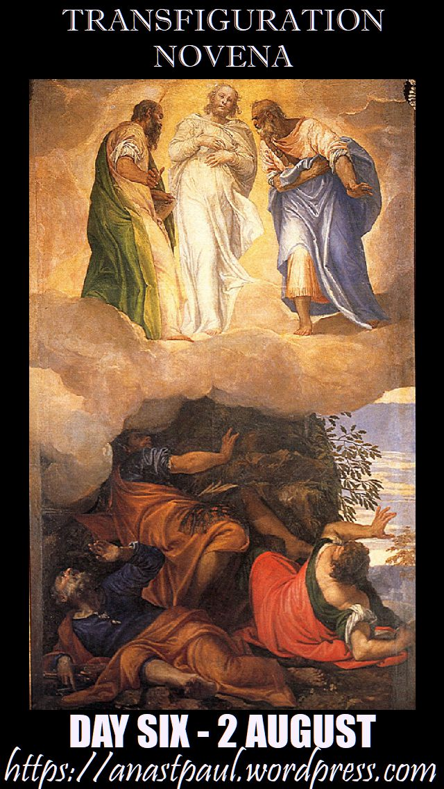 DAY SIX - TRANSFIGURATIO NOVENA - 2 AUG