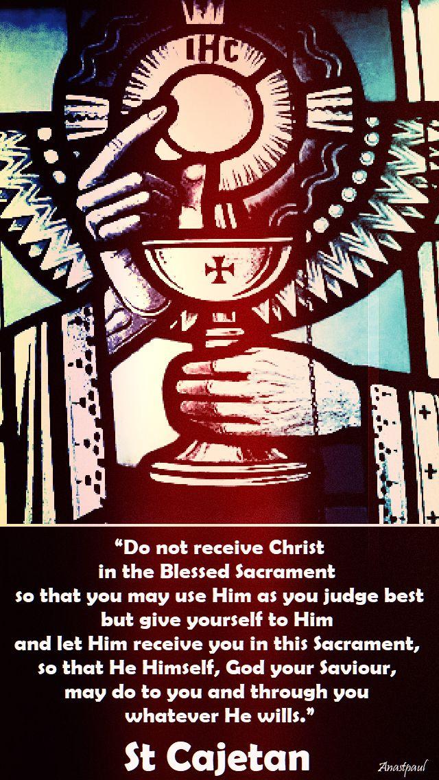 do not receive christ - st cajetan