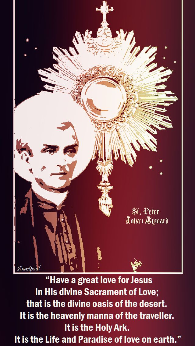 have a great love for jesus in His divine sacrament of love - st peter julian eymard