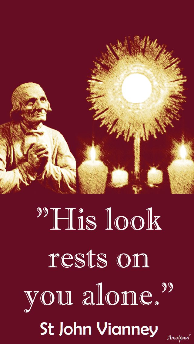 his look rests on you alone - st john vianney