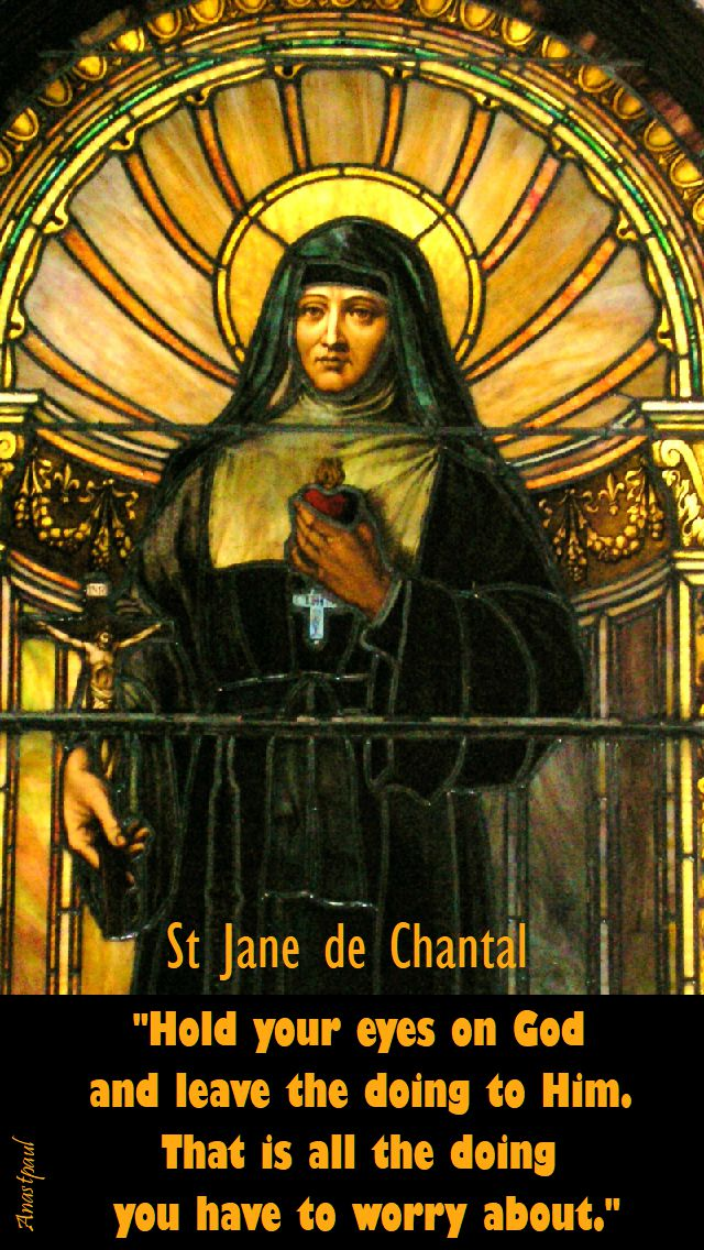 hold your eyes on god - st jane de chantal