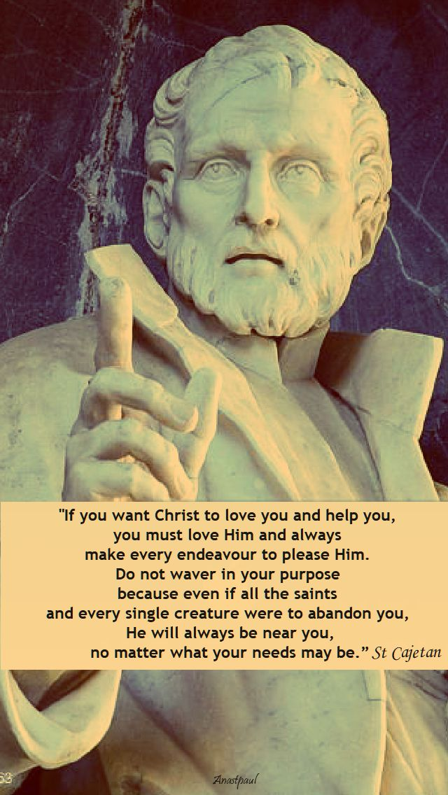 if you want christ to help you - st cajetan