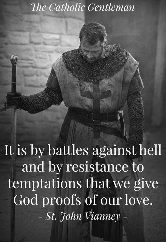 It is by battles against hell - st john vianney