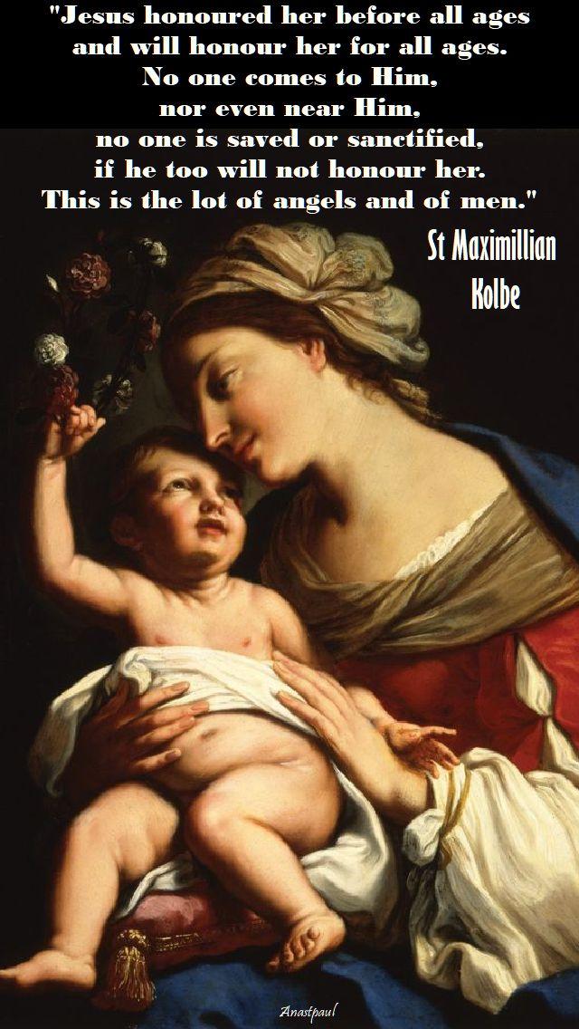 jesus honoured her before all ages - st maximillian kolbe