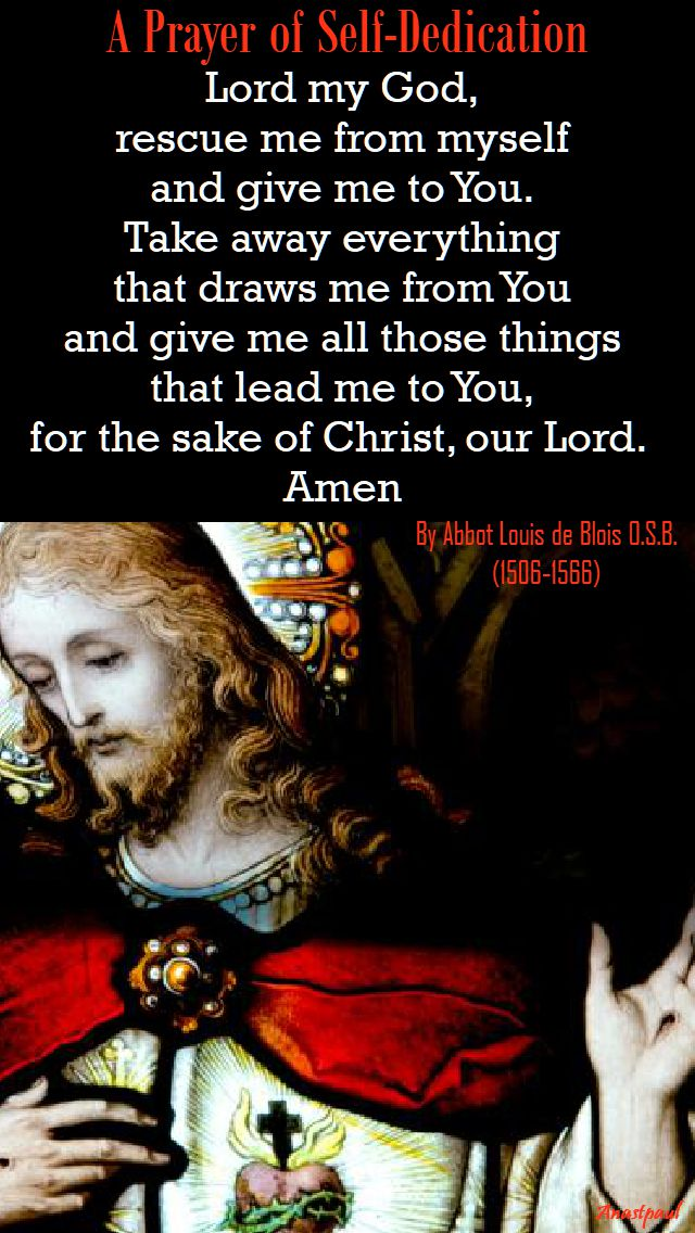 lord my god - abbot louis de blois OSB - aprayer of self-dedication