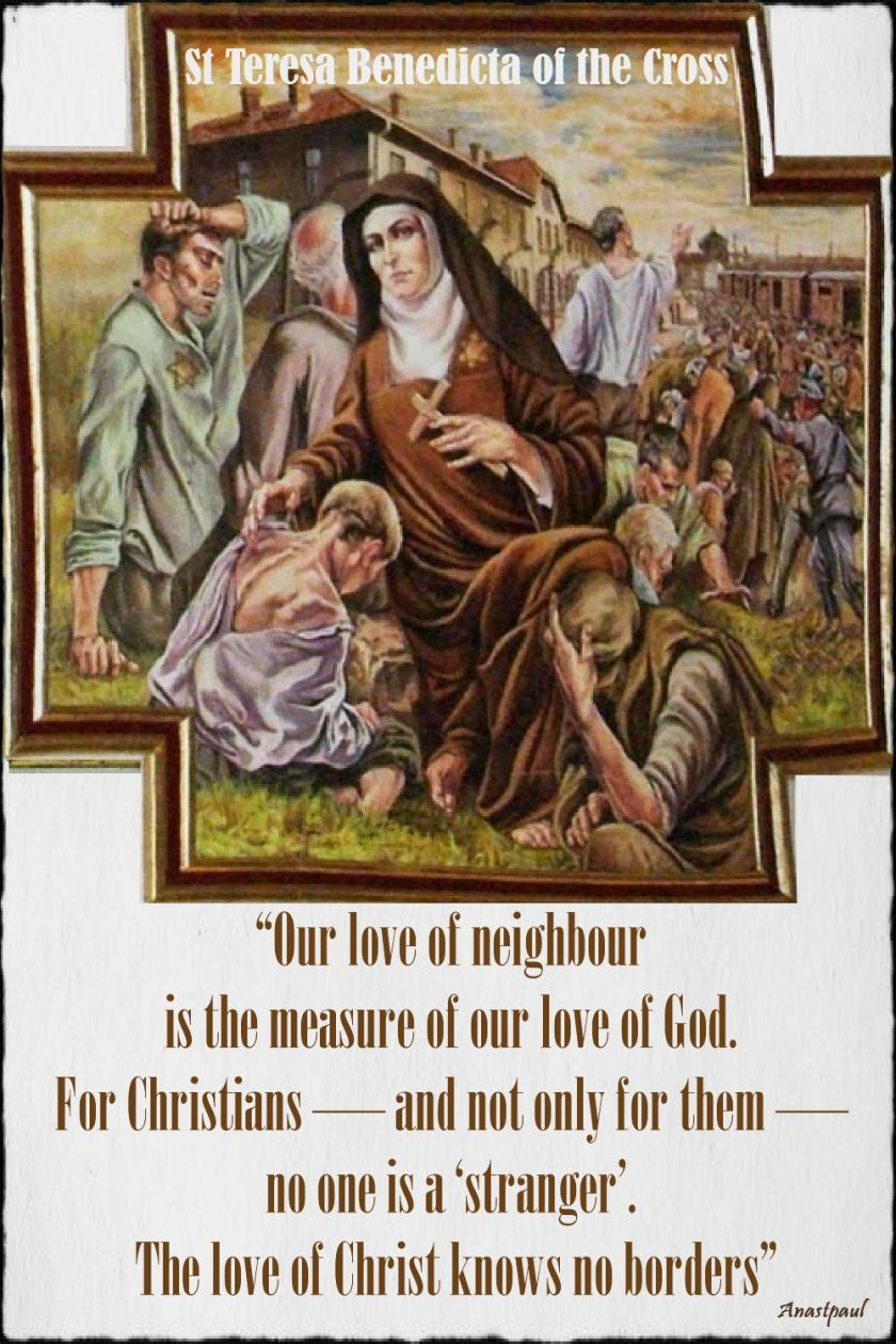 our love of neighbour is the measure of our love of god - st teresa benedicta