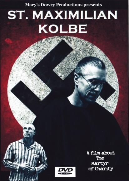 Saint Maximilian Kolbe, DVD, film, Mary's Dowry Productions, Auschwitz Martyr (1)