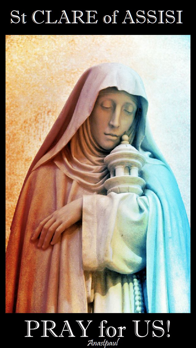 st clare of assisi - pray for us