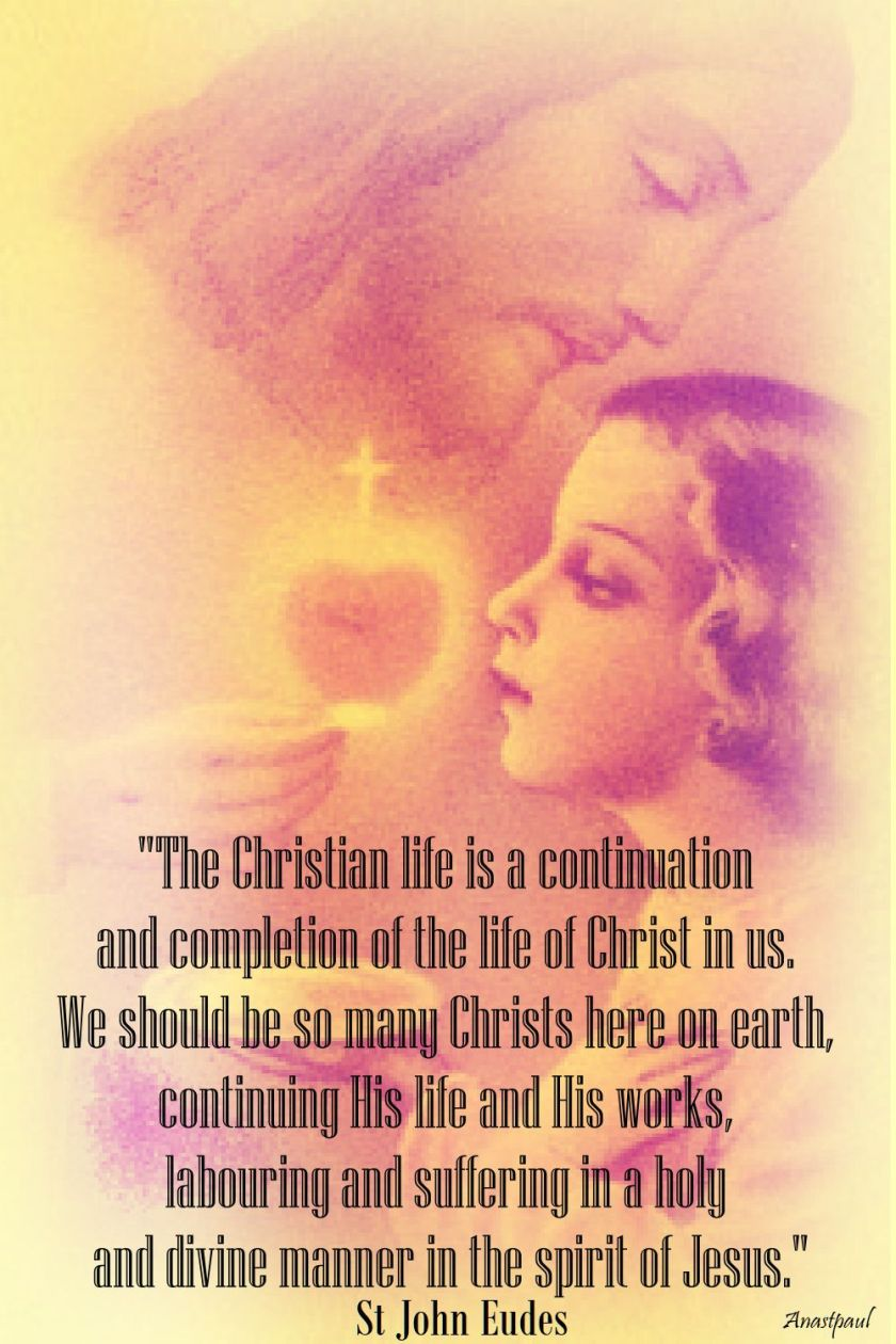 the christian life is a continuation - st john eudes