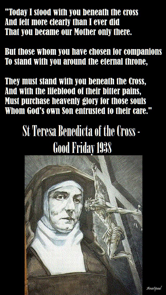 today i stood with you beneath the cross - st teresa benedicta