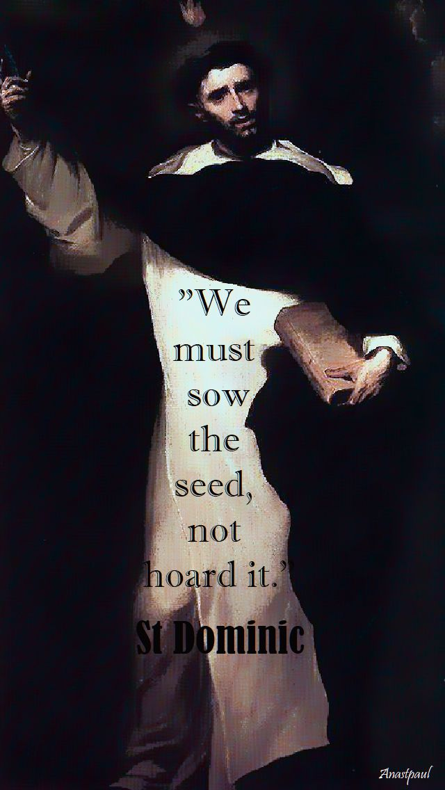 we must sow the seed not hoard it - st dominic