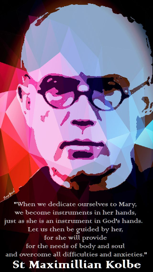 when we dedicate ourselves to Mary - st maximillian kolbe