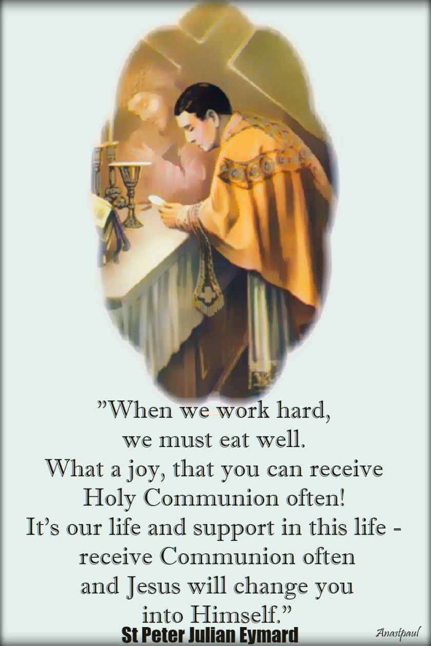 when we work hard, we must eat well - st peter julian eymard