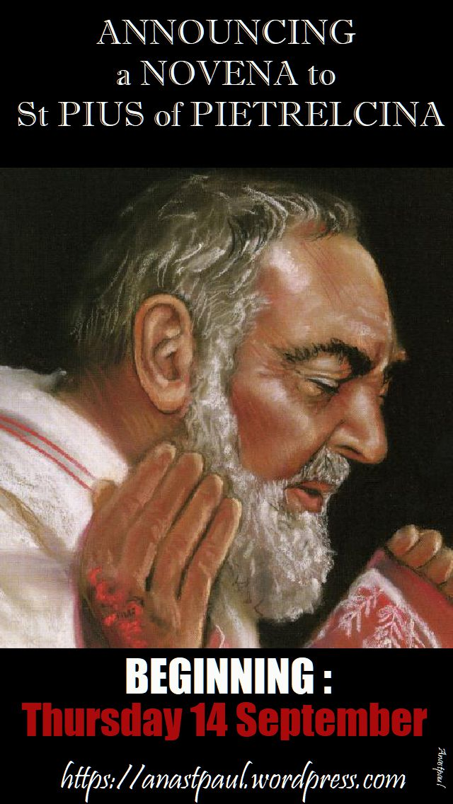 announging a novena to st padre pio - beginning thurs 14 sept