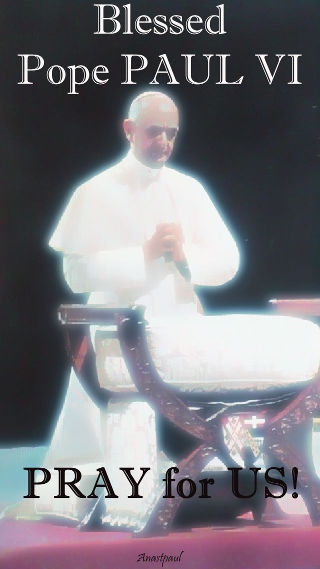 blessed pope paul vi - pray for us