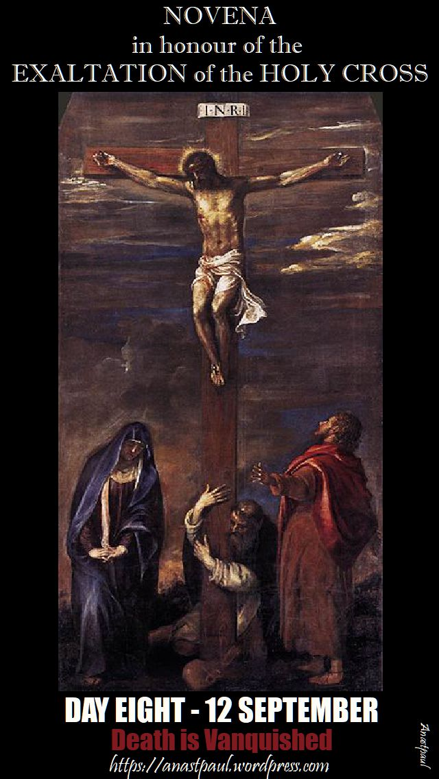 day eight - holy cross novena - death is vanquished - 12 sept