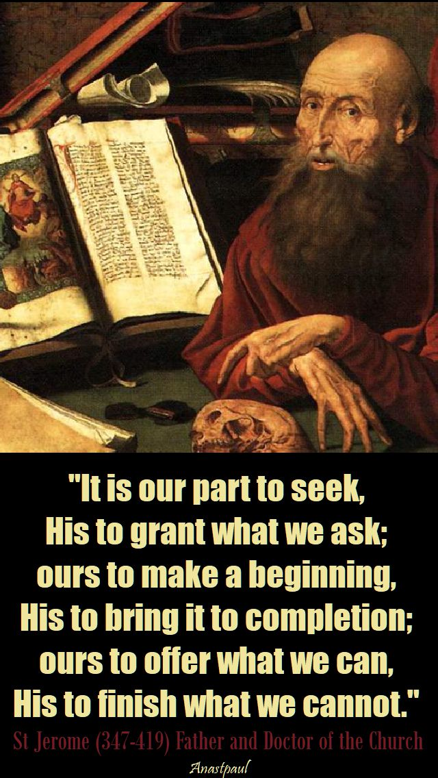 it is our part to seek - st jerome - 30 sept 2017