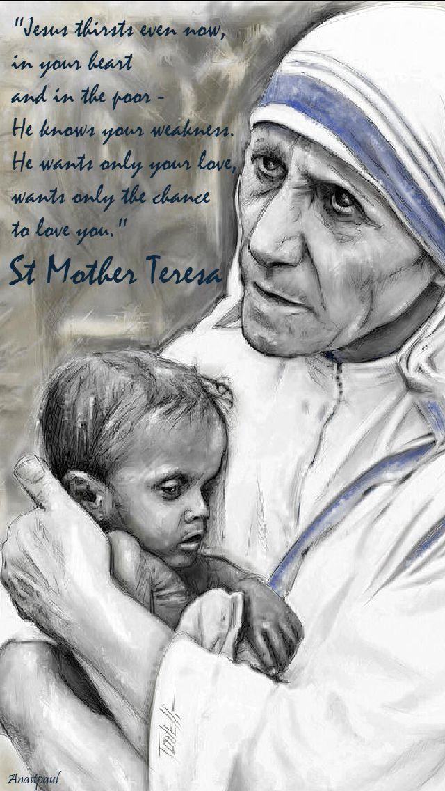 Quote/s of the Day – 5 September – The Memorial of St ... Mother Teresa With The Poor