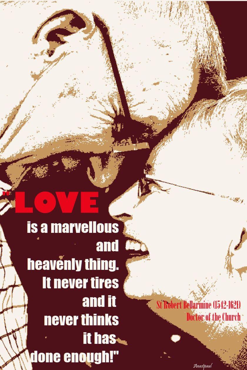 LOVE IS A MARVELLOUS THING - ST ROBERT BELLARMINE 17 SEPT 2017