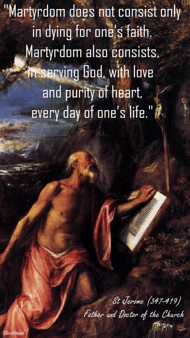 martyrdom does not - st jerome - 30 sept 2017