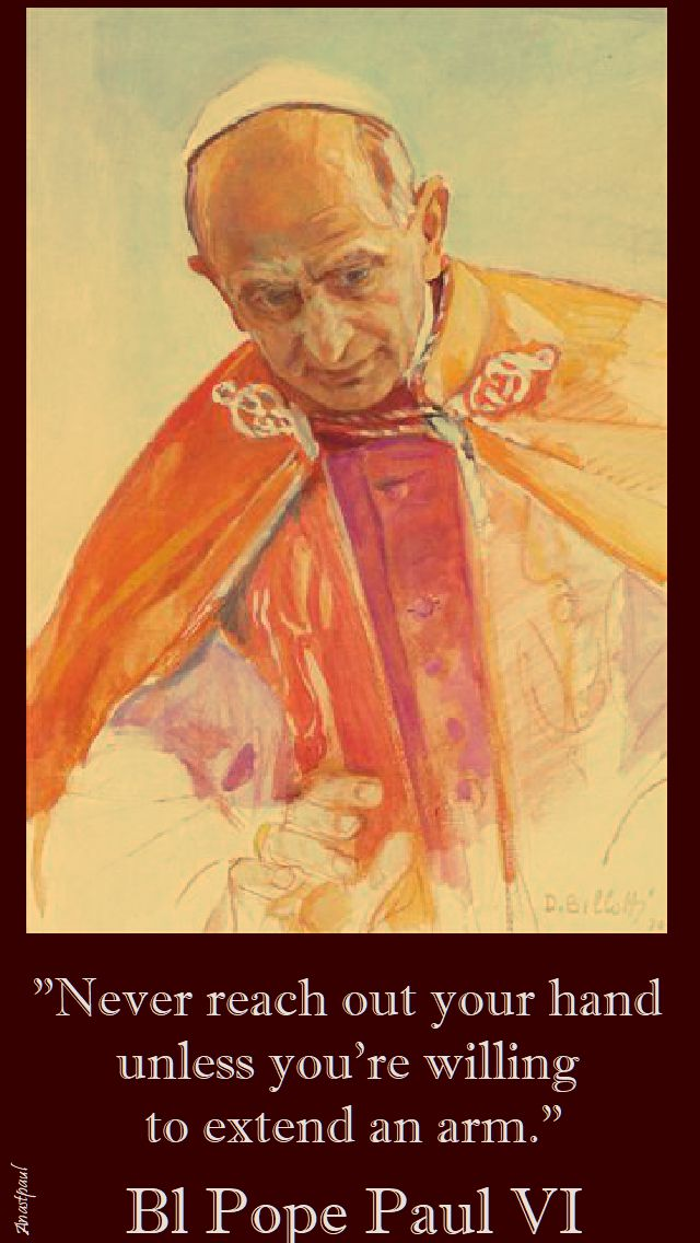 never reach out your hand - bl pope paul VI