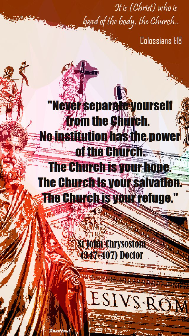 never separate yourself from the church - st john chrysostom