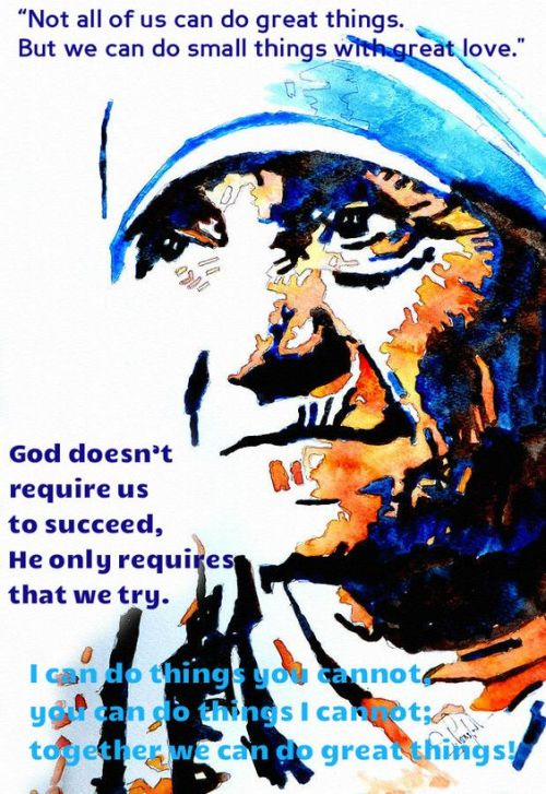 not all of us can do great things - st mother teresa