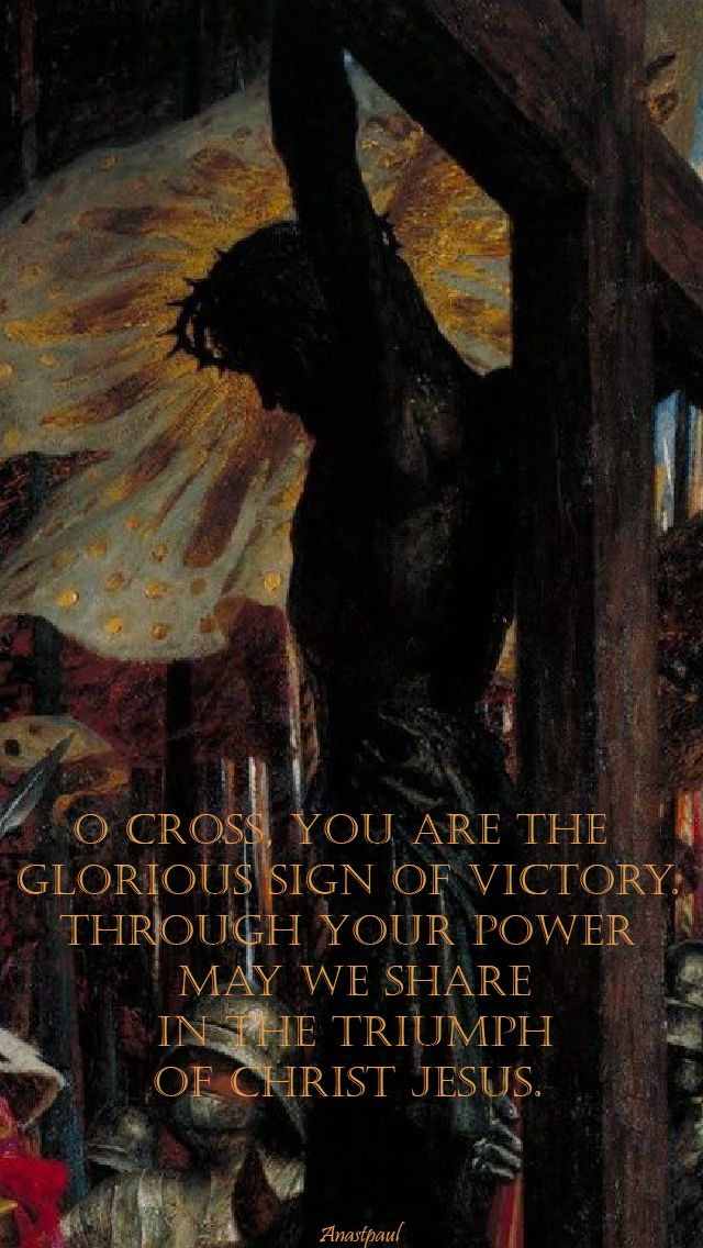o cross - you are the glorious sign of victory - feast of the exaltation of the holy cross