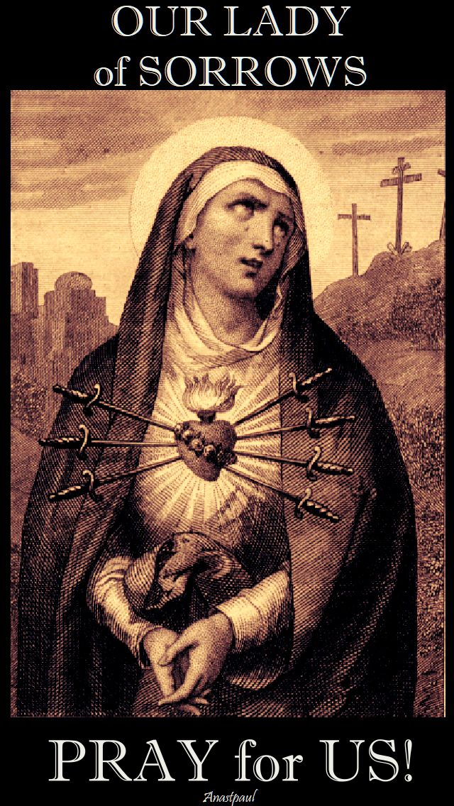 our lady of sorrows pray for us