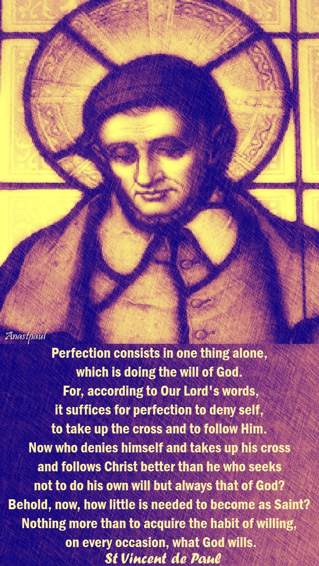 perfection consists in one thing alone - st vincent de paul - 27 sept 2017