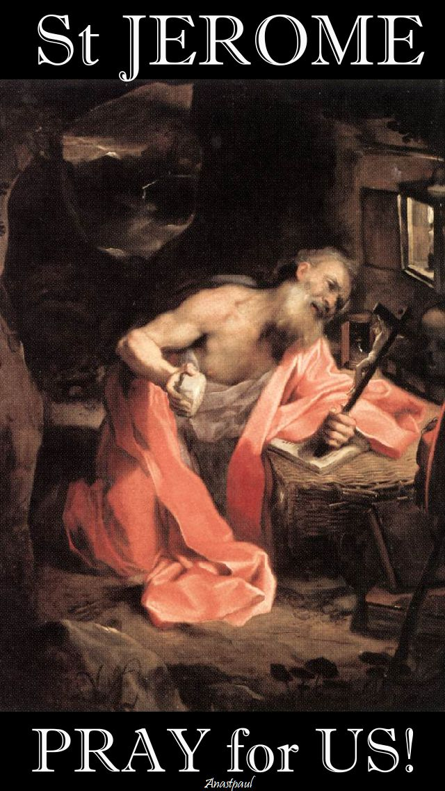 st jerome pray for us - 30 sept 2017