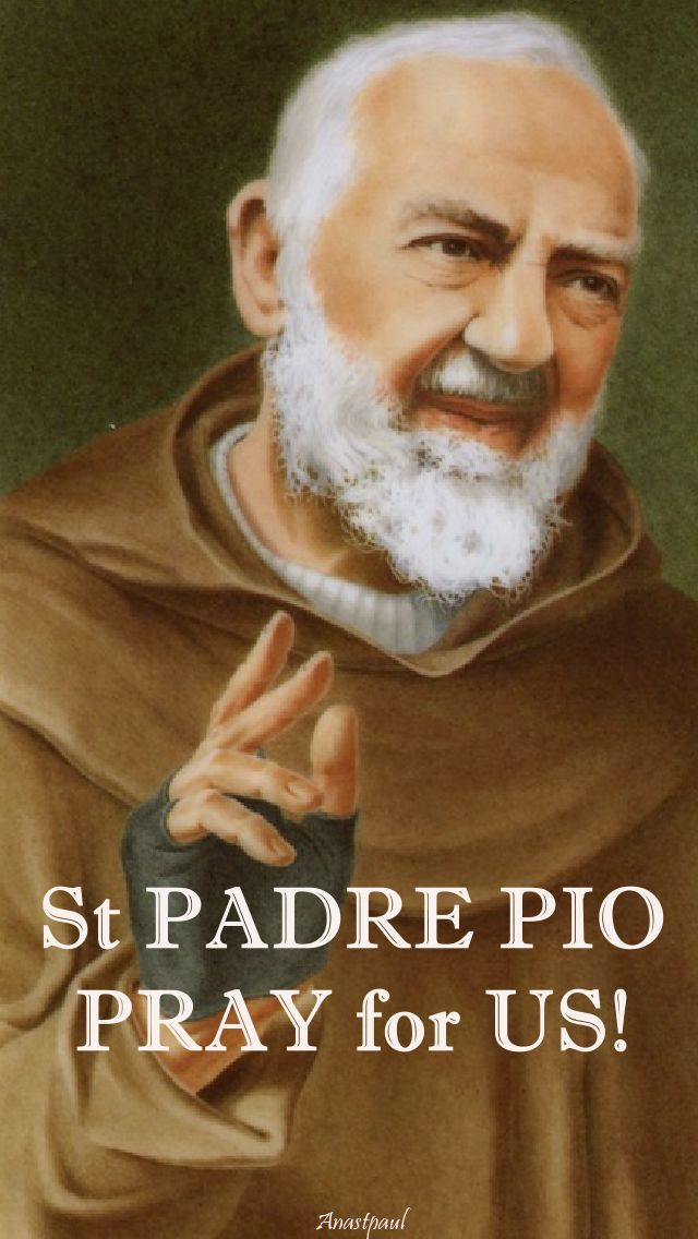 ST PADRE PIO - PRAY FOR US 23 sept 2017