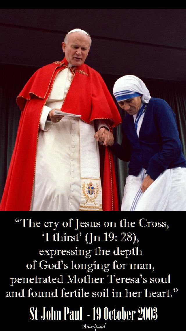 the cry of jesus on the cross - st john paul on mother teresa