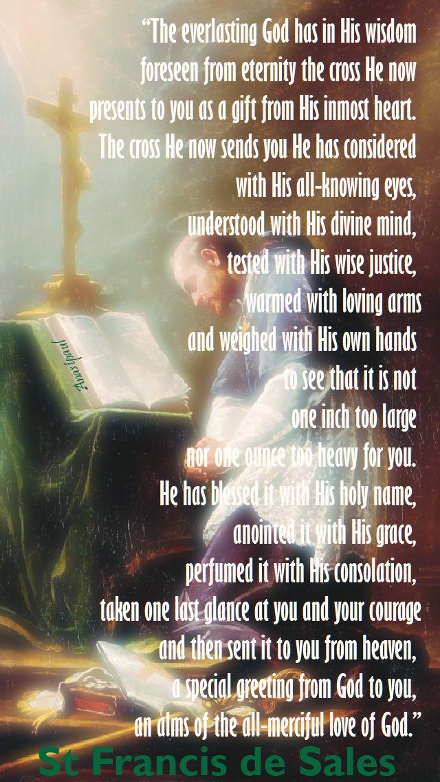 the everlasting god has in his wisdom - st francis de sales