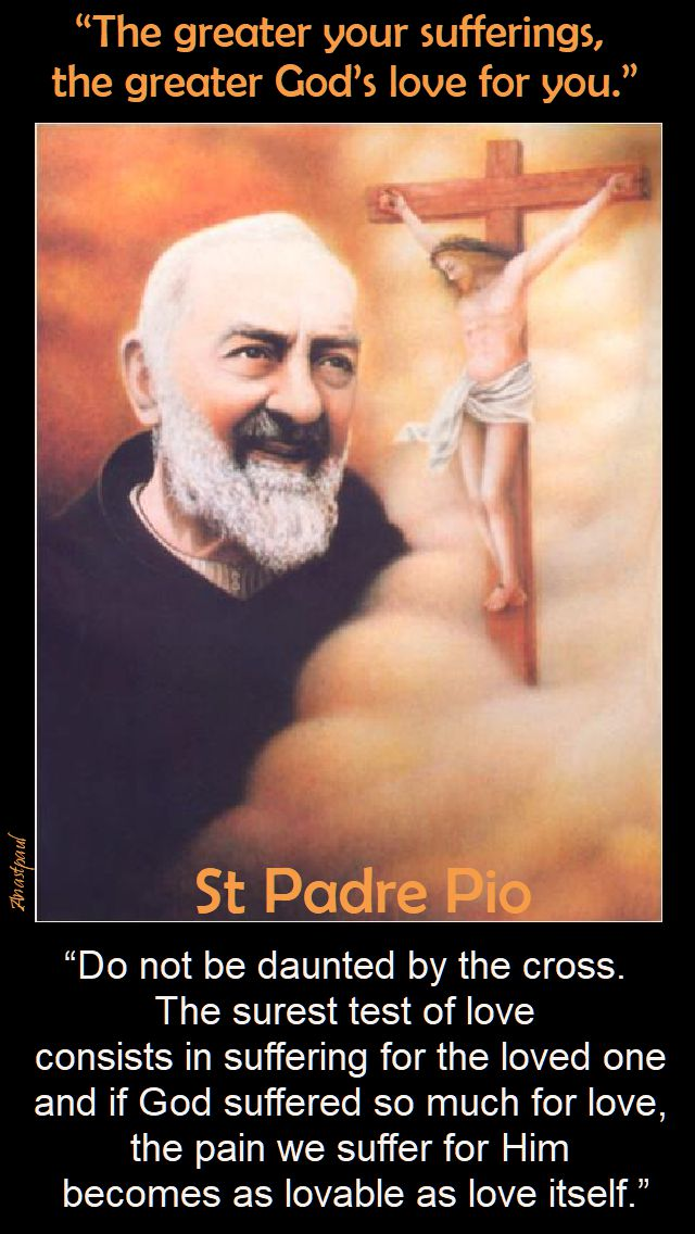 the greater your sufferings - st pio - 23 sept 2017