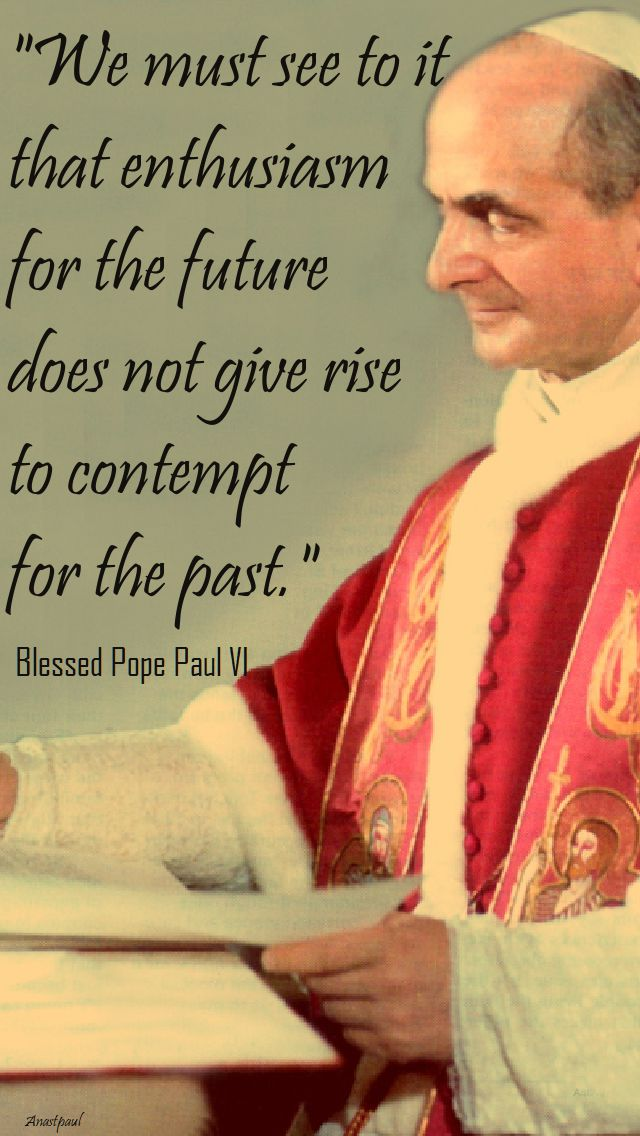 we must see to it - bl pope paul VI = 26 sept 2017