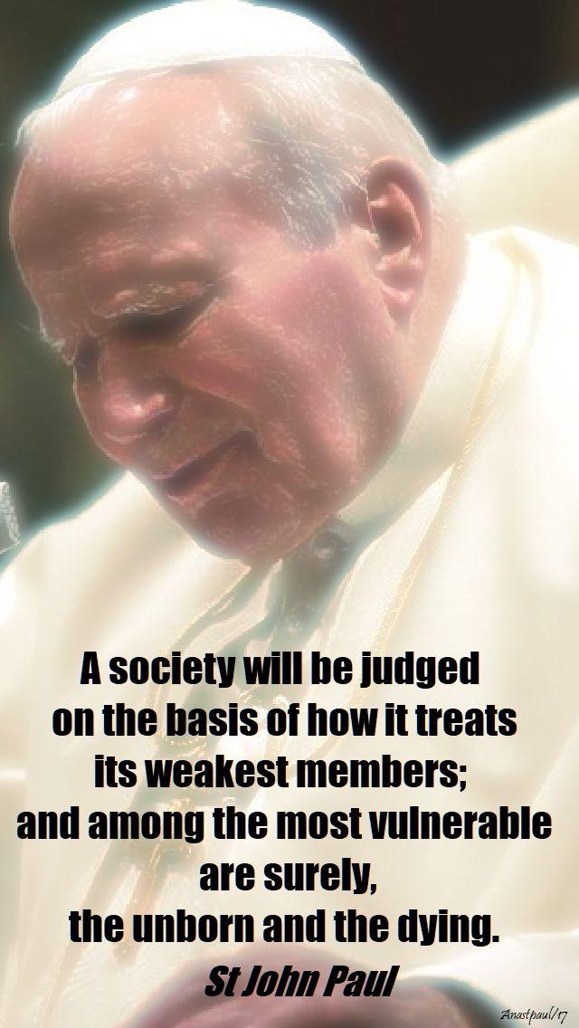 a society will be judged - st john paul 16 oct 2017