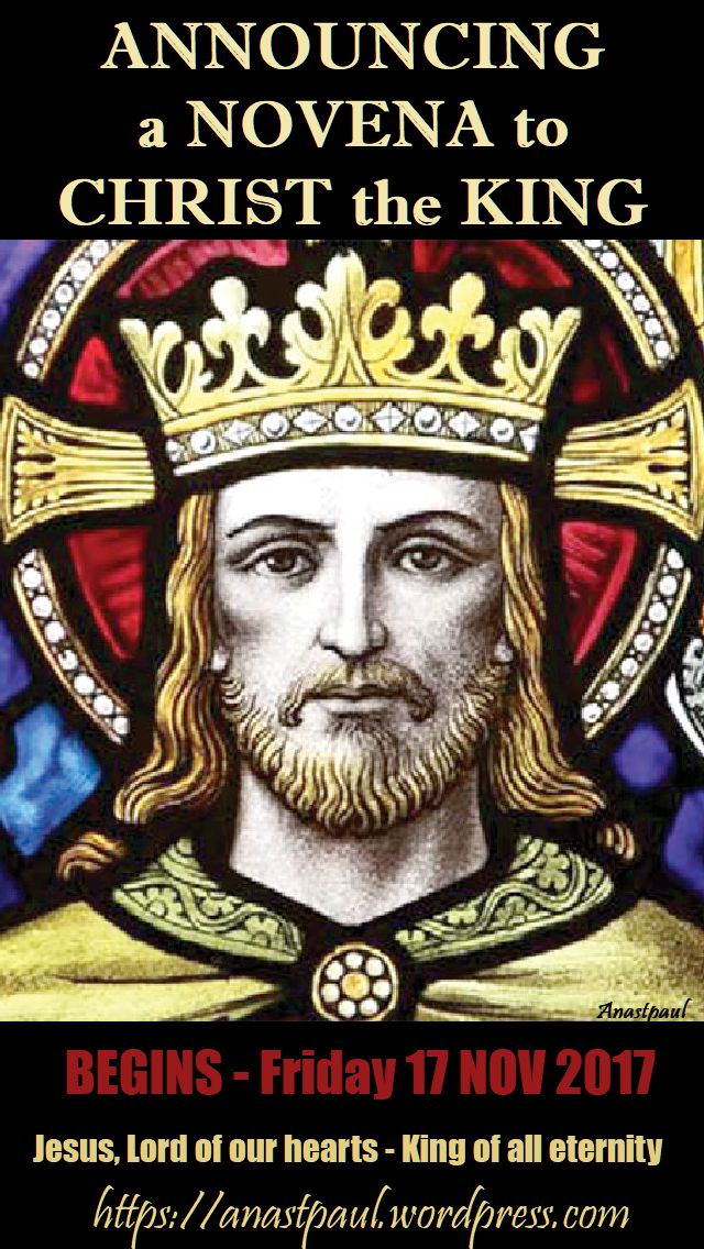 ANNOUNCING A NOVENA TO CHRIST THE KING - BEGINS FRIDAY 17 NOV