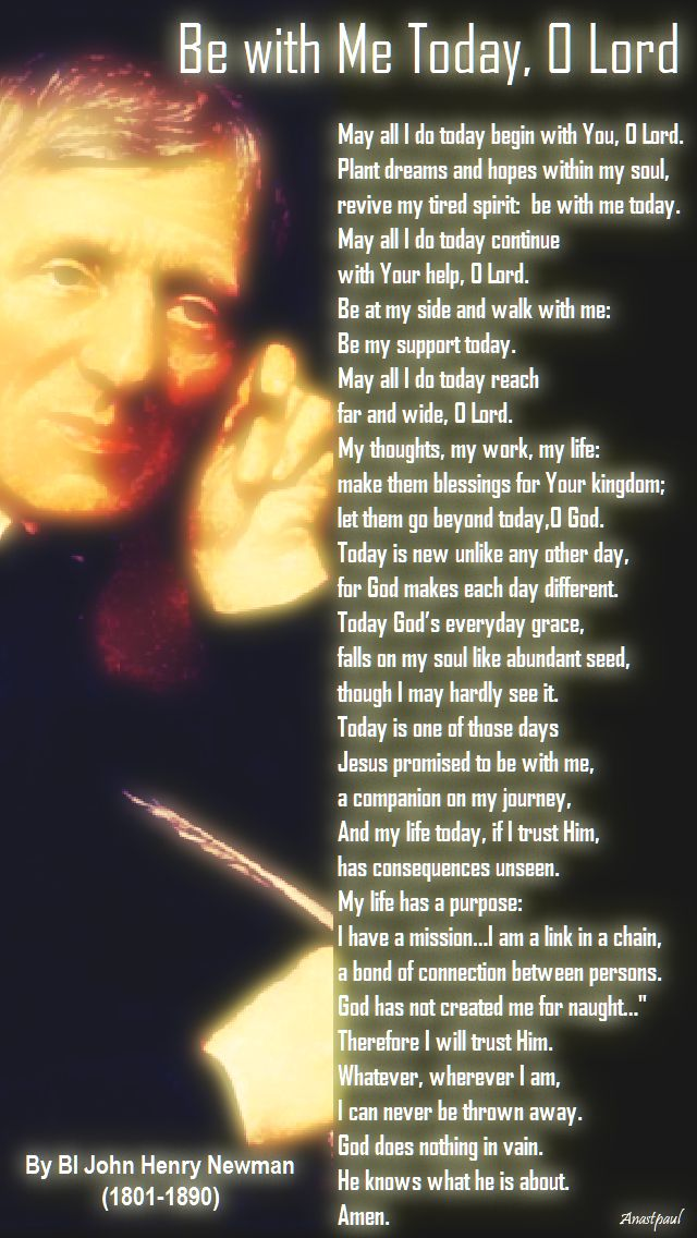 be with me today, o lord - bl john henry newman - 9 oct 2017