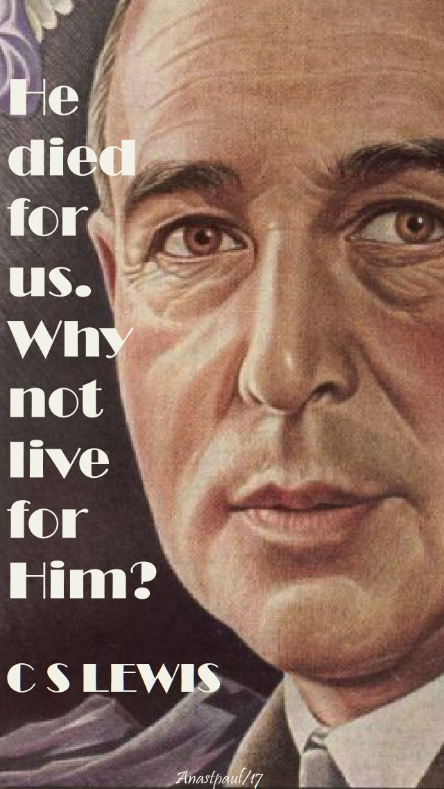 he died for us - c s lewis - 13 oct 2017