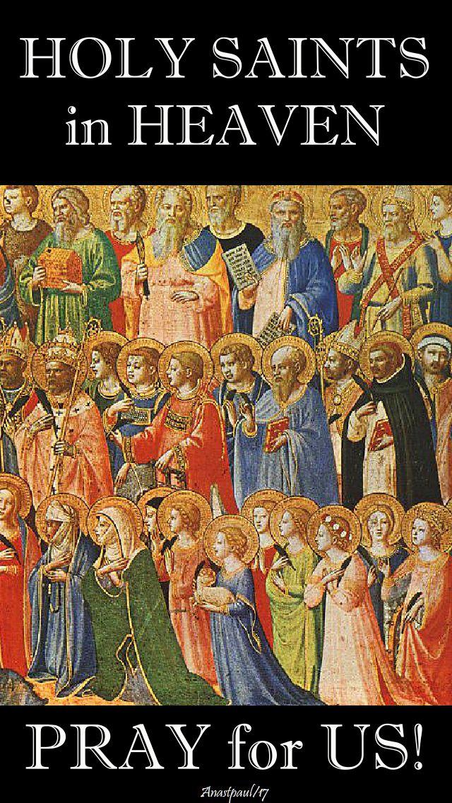 holy saints in heaven pray for us - 1 nov 2017