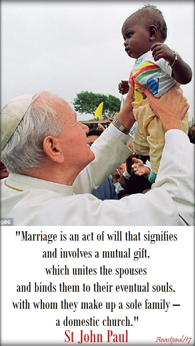 marriage is an act of will - st john paul - 20 oct 2017
