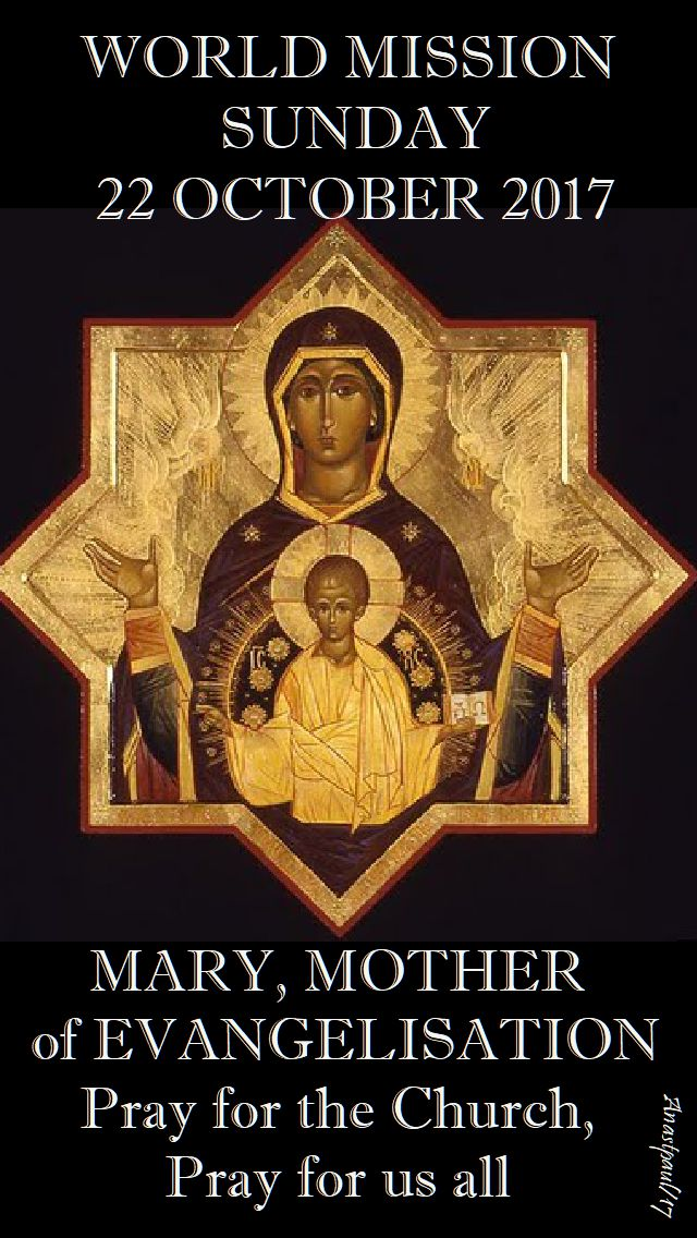 MARY MOTHER OF EVANGELISATION - 22 oct 2017