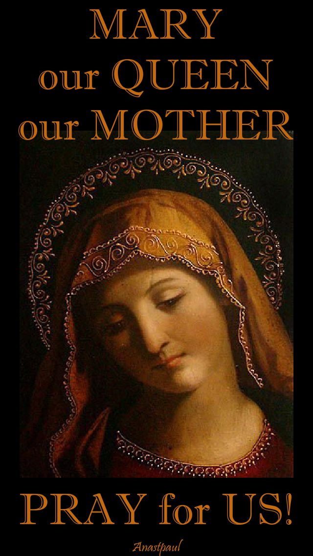 mary our queen our mother pray for us