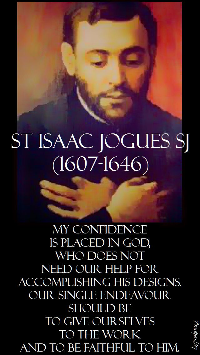 my confidence is placed in god - st isaac jogues sj - 19 october 2017
